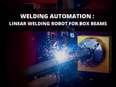 https://ircoautomation.com/app/uploads/2020/06/Welding-Automation-Box-beam-welding.png
