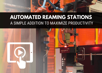 Reaming Stations for Automated Welding Systems