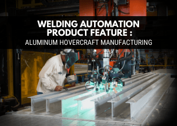 Mechanical Automated Welding System - Welding Automation