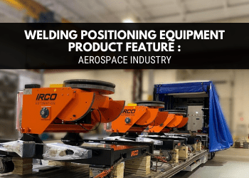 Weld Positioning Equipment - Weld positioning equipment for Aerospace