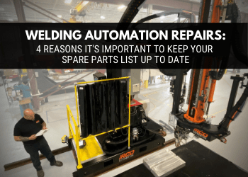 Welding Automation Repairs - Improve Efficiency