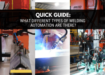 What different types of welding automation are there